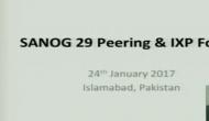 SANOG 29 Peering IXP Forum DAY 2